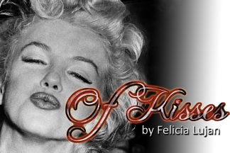 Of Kisses by Felicia Lujan